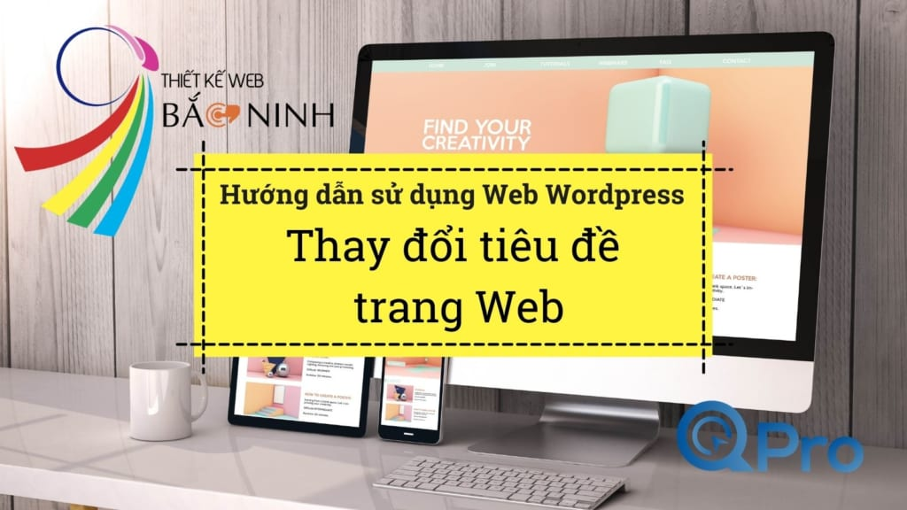 Qpro huong dan su dung web wordpress huong dan thay doi tieu de trang web