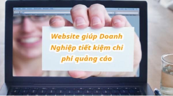 Doanh nghiệp cần phải có website giúp tiết kiệm chi phí quảng cáo.