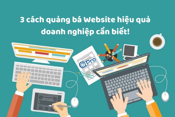 3 cách quảng bá Website hiệu quả doanh nghiệp cần biết
