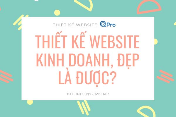 Thiết kế website kinh doanh đẹp là được