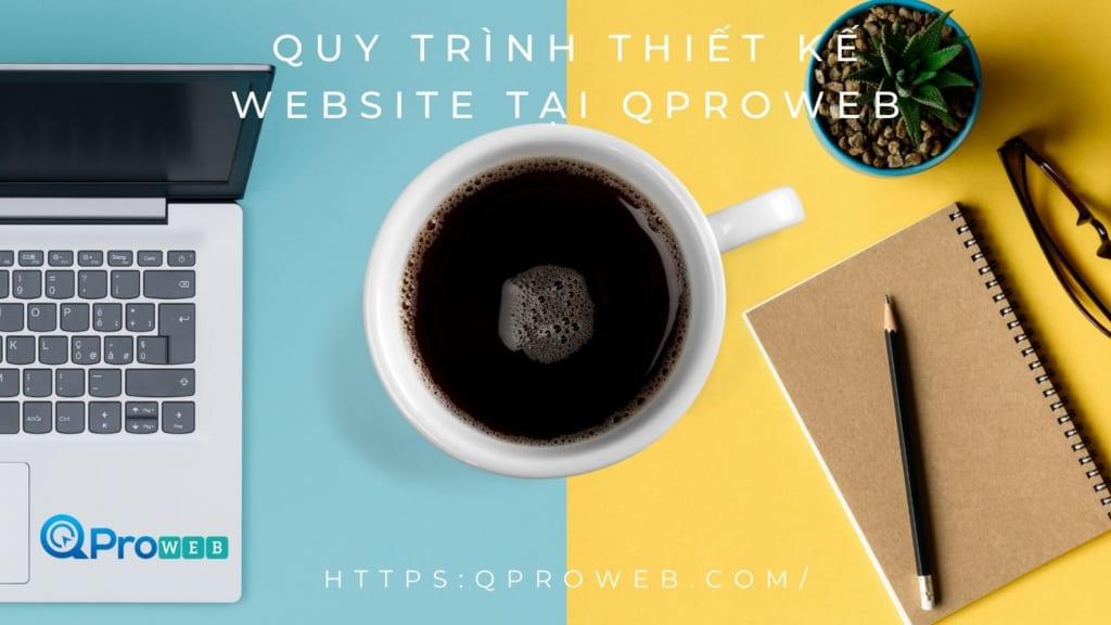 quy trình thiết kế website tại Qproweb
